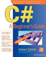 C# : A Beginner's Guide - Herbert Schildt