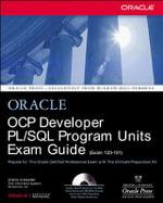OCP Developer PL/SQL Program Units Exam Guide : (Exam 1Z0-101) [With CDROM] - Jason Couchman