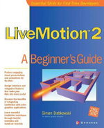 LiveMotion X : A Beginner's Guide - Simon Dabkowski