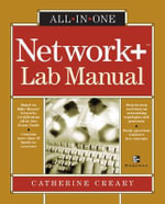 Network+ Certification All-in-one Lab Manual : All-In-One - Catherine Creary