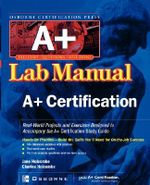 Certification Press A+ Lab Manual - Charles Holcombe