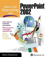 How to Do Everything with PowerPoint 2002 : HTDE S. - Ellen Finkelstein