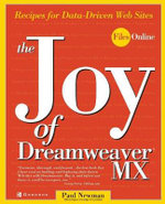 The Joy of DreamWeaver MX : Recipes for Data-driven Web Sites - Paul Newman