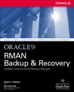 Oracle9i RMAN Backup and Recovery : Oracle Press - Robert Freeman