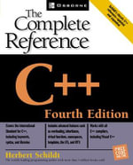 C++ the Complete Reference : The Complete Reference, 4th Edition - Herbert Schildt