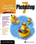How to Do Everything with Photoshop(R) 7 - Laurie McCanna