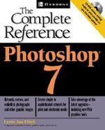 Photoshop(R) 7 : The Complete Reference - Laurie Ulrich Fuller