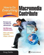 How to Do Everything with Macromedia Contribute : The Complete Reference - Doug Sahlin