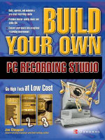 Build Your Own PC Recording Studio : Tips, Techniques and Tools for Home Studio Product... - Jon Chappell