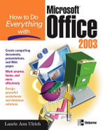 How to Do Everything with Microsoft Office 2003 - Laurie Ulrich-Fuller