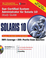 Sun Certified System Administrator for Solaris 10 Study Guide: Study Guide (Exams CX-310-200 & CX-310-202) : Exams CX-310-200 and CX-310-202 - Paul Sanghera