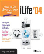 How to Do Everything with ILife 04 - Guy Hart- Davis