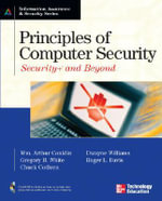 Principles of Computer Security : Security and Beyond - Wm. Arthur Conklin