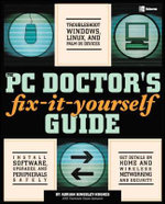 The PC Doctor's Fix-it-yourself Guide - Adrian Kingsley-Hughes