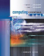 Computing Essentials 2005 : Complete Edition with Student CD - Timothy J. O'Leary