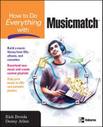 How to Do Everything with Musicmatch : Tools, Tracks and Tips for Recording Any Instrumen... - Rick Broida