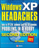 Windows XP Headaches : How to Fix Common (and Not So Common) Problems in a Hurry - Curt Simmons
