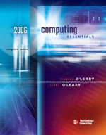 Computing Essentials 2006 : Complete Edition - Linda I. O'Leary
