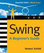 Swing : A Beginner's Guide - Herbert Schildt