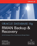 Oracle Database 10g RMAN Backup and Recovery - Matthew Hart