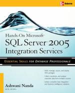 Hands-On Microsoft SQL Server 2005 Integration Services - Ashwani Nanda