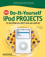CNET Do It-yourself IPod Projects : 24 Cool Things You Didn't Know You Could Do! - Guy Hart-Davis