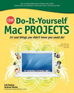 CNET Do-it-yourself Mac Projects : 24 Cool Things You Didn't Know You Could Do! - Joli Ballew