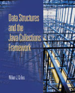 Data Structures and the Java Collections Framework :  CASC 2000 - William J. Collins