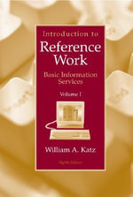 Introduction to Reference Work : v. 1 - William A Katz