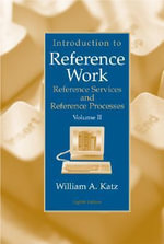 Introduction to Reference Work : v. 2 - William A Katz