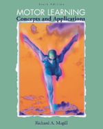 Motor Learning : Concepts and Applications - Richard A. Magill