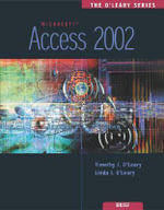Access 2002 : Access 2002- Brief - Timothy J. O'Leary