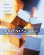 Organizations : Behavior, Structure, Processes - James L. Gibson