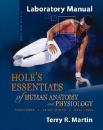 Holes Essentails of Human Anatomy and Physiology : Laboratory Manual - Terry R. Martin