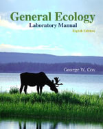 General Ecology Laboratory Manual : The Evolutionary Ecology of Exotic Plants, Animals... - George W. Cox