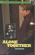 Connect with English - Connections Graded Readers: (Intermediate) Level 4 : Reader B: Alone Together - Nina Weinstein