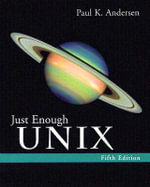 Just Enough Unix - Paul K. Andersen