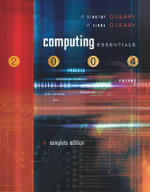 Computing Essentials 2004 : With PowerWeb, Interactive Companion CD, and O'Leary Expansion CD - Timothy J. O'Leary