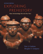 Exploring Prehistory : How Archaeology Reveals Our Past - Pam  J. Crabtree