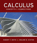 Calculus: With Mathzone : Concepts and Connections - Robert T. Smith