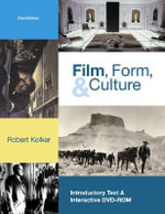 Film, Form, and Culture - Robert Phillip Kolker