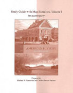 Study Guide with Map Exercises to Accompany American History : A Survey, Volume 1 - Professor of History Alan Brinkley