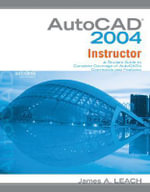 MP AutoCAD 2004 Instructor : WITH AutoCAD 2005 Update - James A. Leach