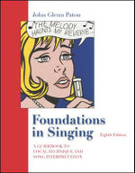 Foundations in Singing : A Guidebook to Vocal Technique and Song Interpretation - John Glenn Paton