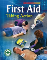 First Aid Taking Action : Taking Action - National Safety Council