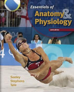 Essentials of Anatomy and Physiology : Seeley Essentials 4/e + Online Learning Center Pas... - Trent D. Stephens