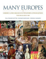 Many Europes: Volume II : Choice and Chance in Western Civilization Since 1500 - Paul Edward Dutton