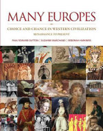 Many Europes: Renaissance to Present : Choice and Chance in Western Civilization - Paul Edward Dutton