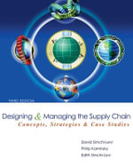 Designing and Managing the Supply Chain : Concepts, Strategies, and Case Studies [With CDROM] : 3rd Edition - David Simchi-Levi