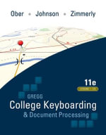 Gregg College Keyboarding and Document Processing (GDP) : Main Text Lessons 1-120 - Scot Ober
